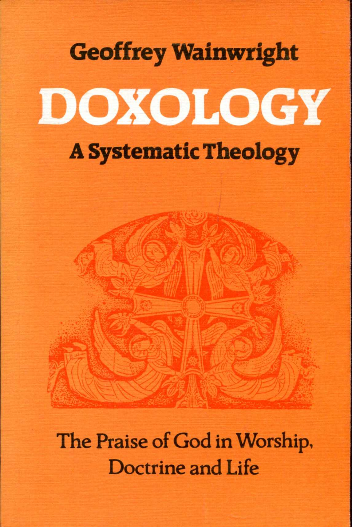 Image for Doxology: The Praise of God in Worship, Doctrine and Life : A Systematic Theology