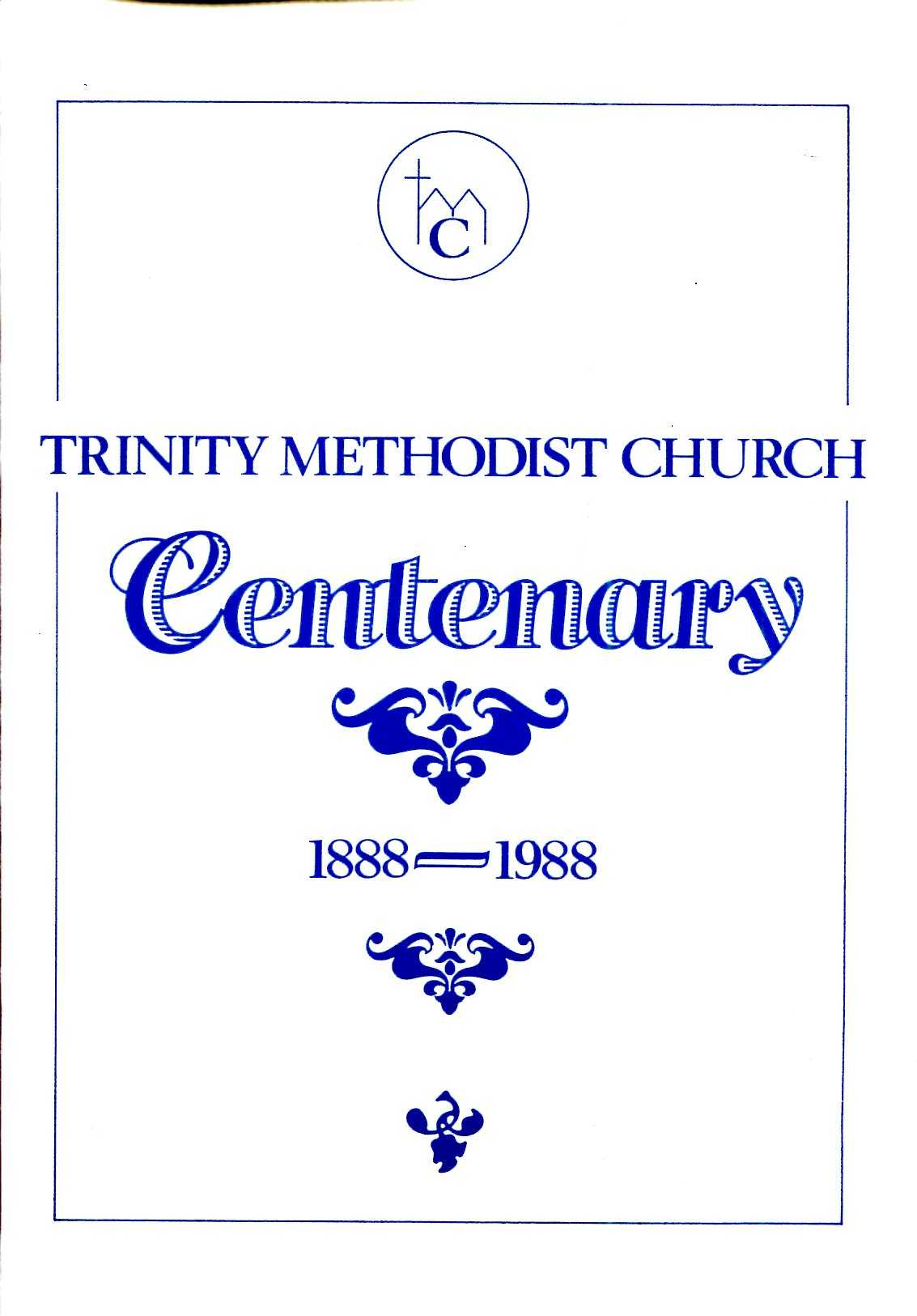Image for Trinity Methodist Church [Romford] Centenary 1888-1988