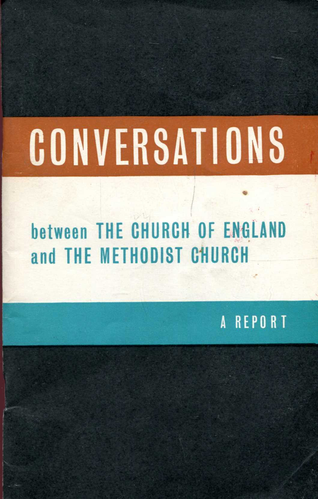 Image for Conversations between the Church of England and the Methodist Church : A Report