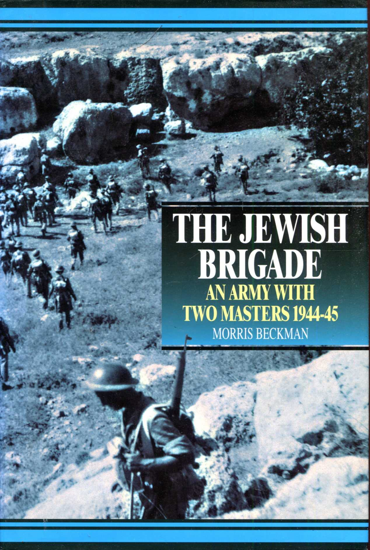 Image for The Jewish Brigade: An Army with Two Masters 1944-45