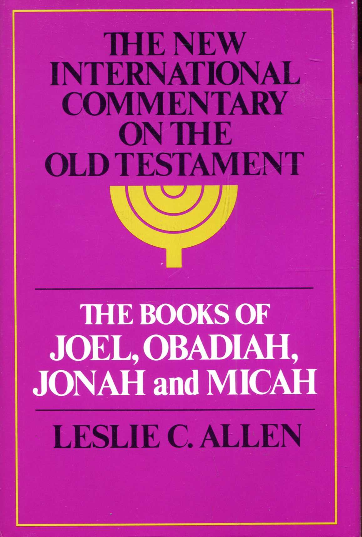 Image for The New International Commentary on the Old Testament : The Books of Joel, Obadiah, Jonah and Micah