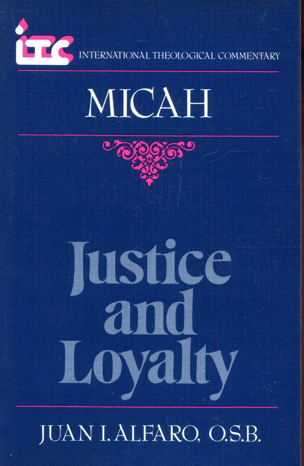 Image for Justice and Loyalty : A Commentary on the Book of Micah (The International Theological Commentary on the Old Testament)