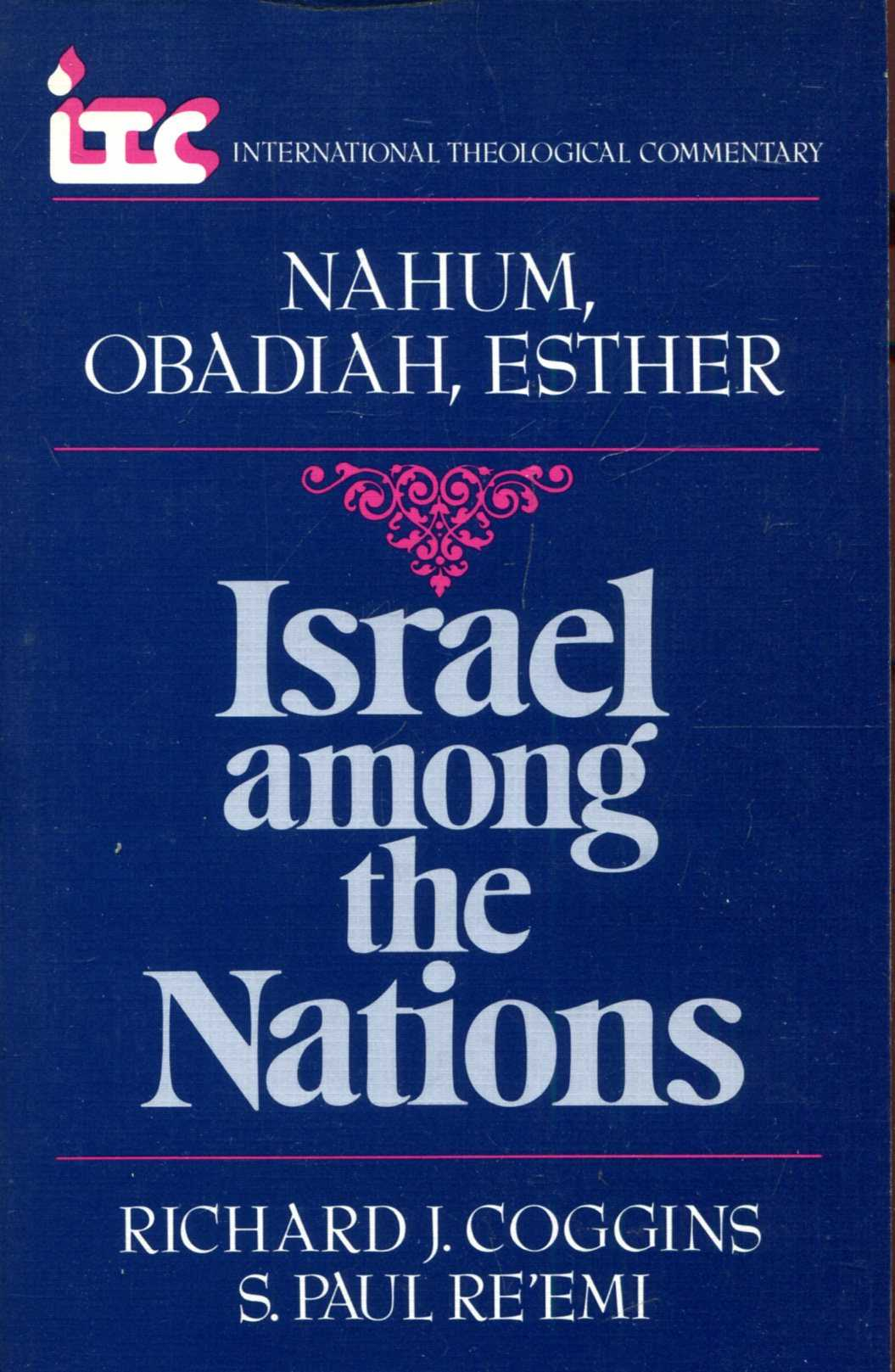 Image for Israel Among the Nations : A Commentary on the Books of Nahum, Obadiah, Esther (International Theological Commentary)