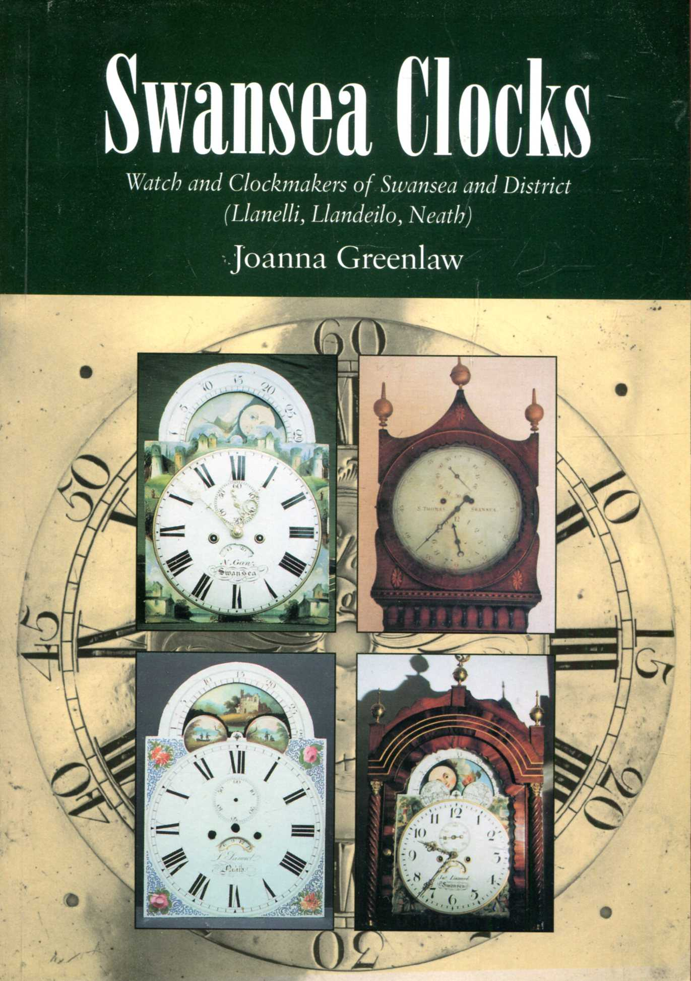 Image for Swansea Clocks : Watch and Clockmakers of Swansea and District (Lanelli, Llandeilo, Neath)