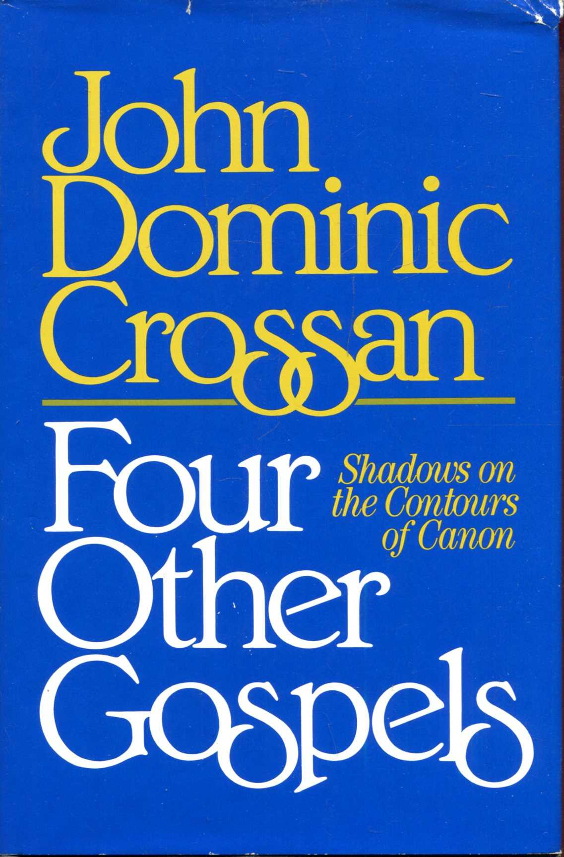 Image for Four Other Gospels : Shadows on the Contours of Canon