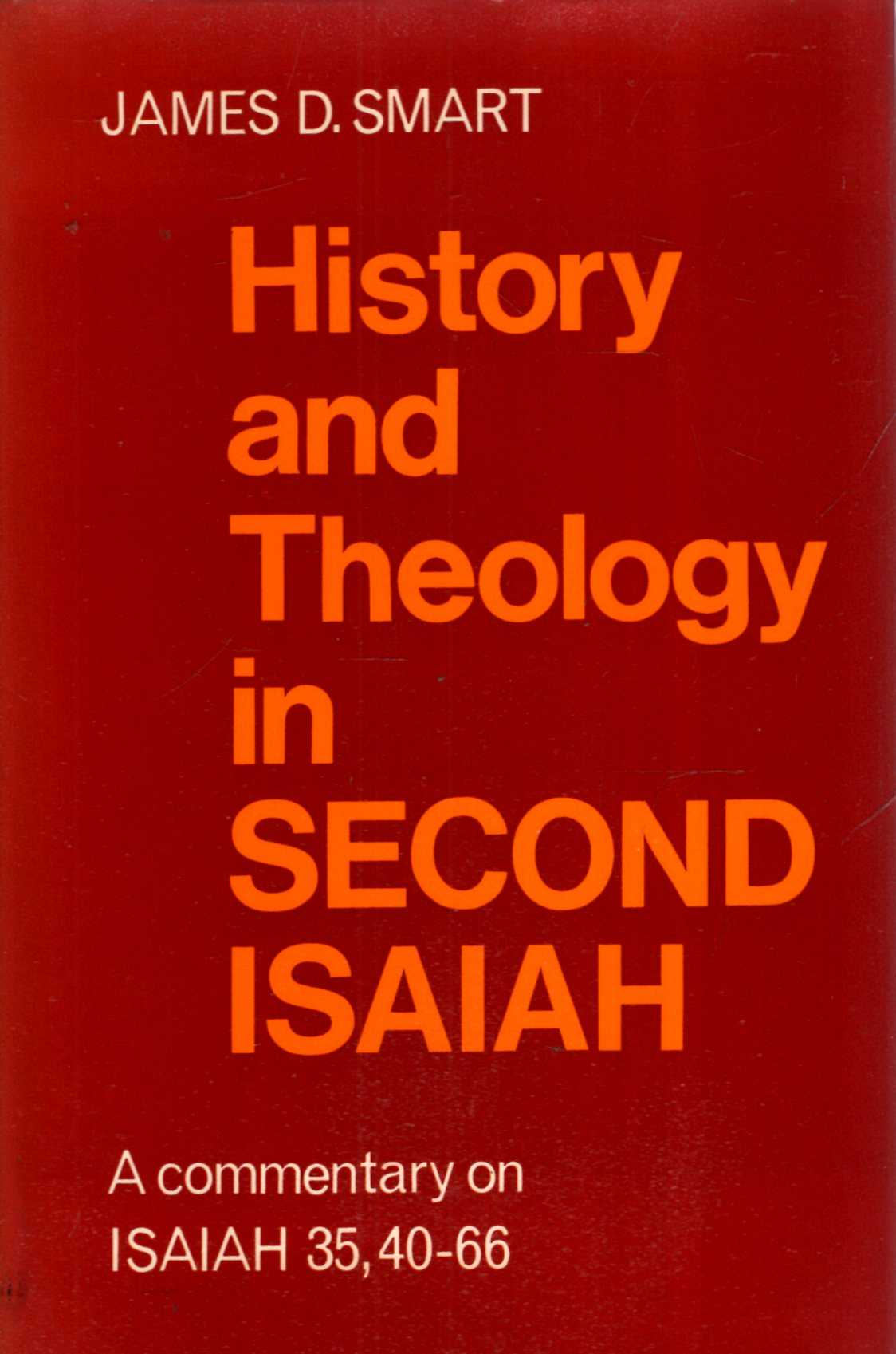 Image for History and Theology in Second Isaiah, a commentary on Isaiah 35, 40-66