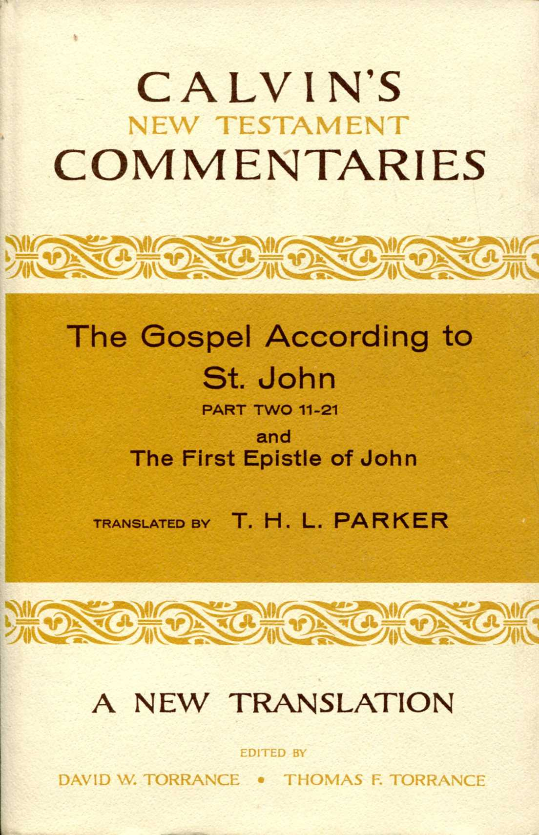 Image for The Gospel According to St. John 11-2  and The First Epistle of John (Calvin's New Testament Commentaries)