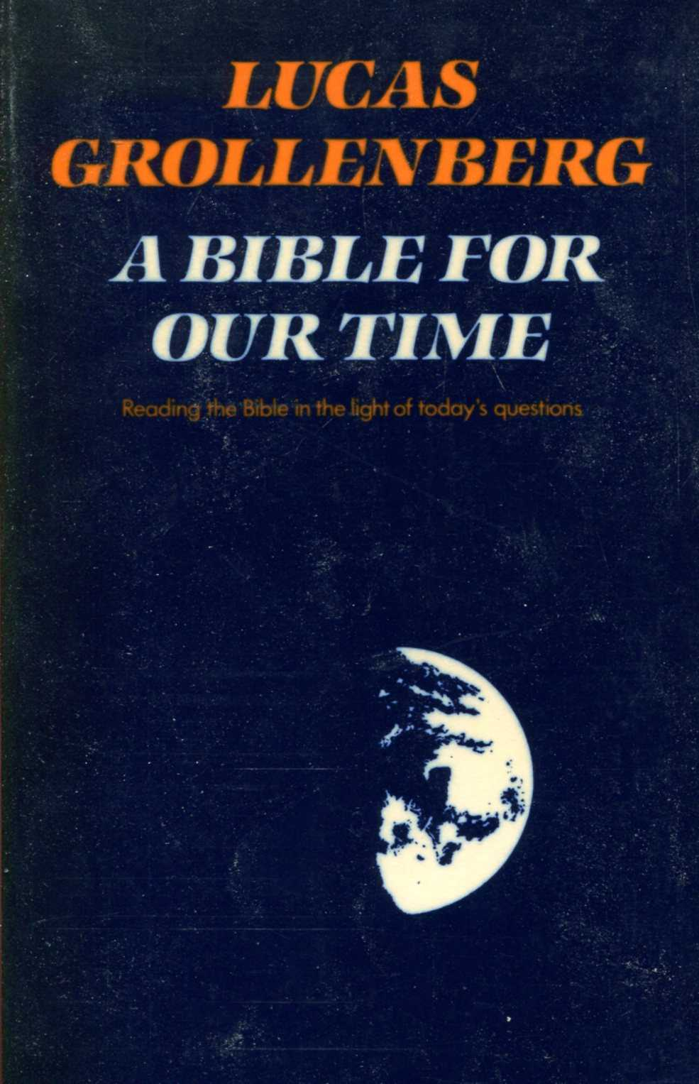 Image for A Bible for Our Time: Reading the Bible in the Light of Today's Questions