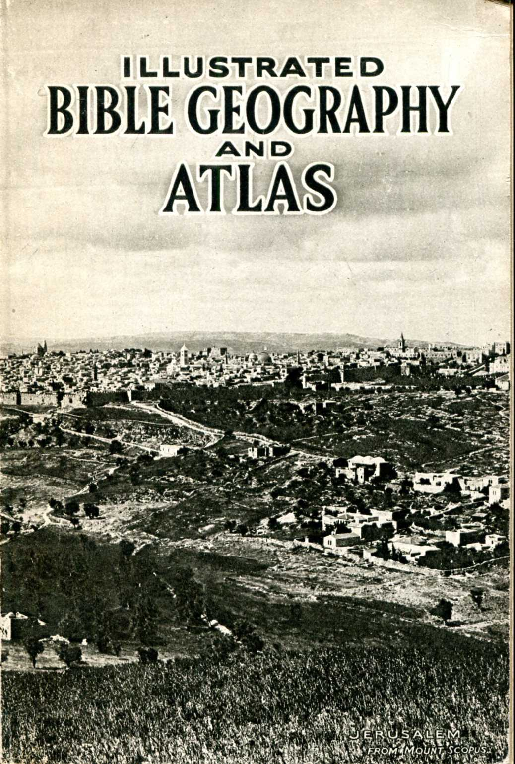 Image for Illustrated Bible Geography and Atlas