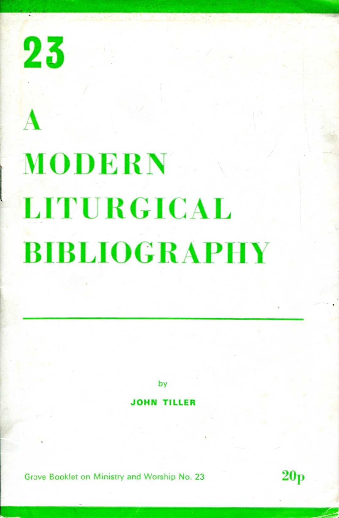 Image for Modern Liturgical Bibliography (Grove booklets on ministry and worship No. 23)