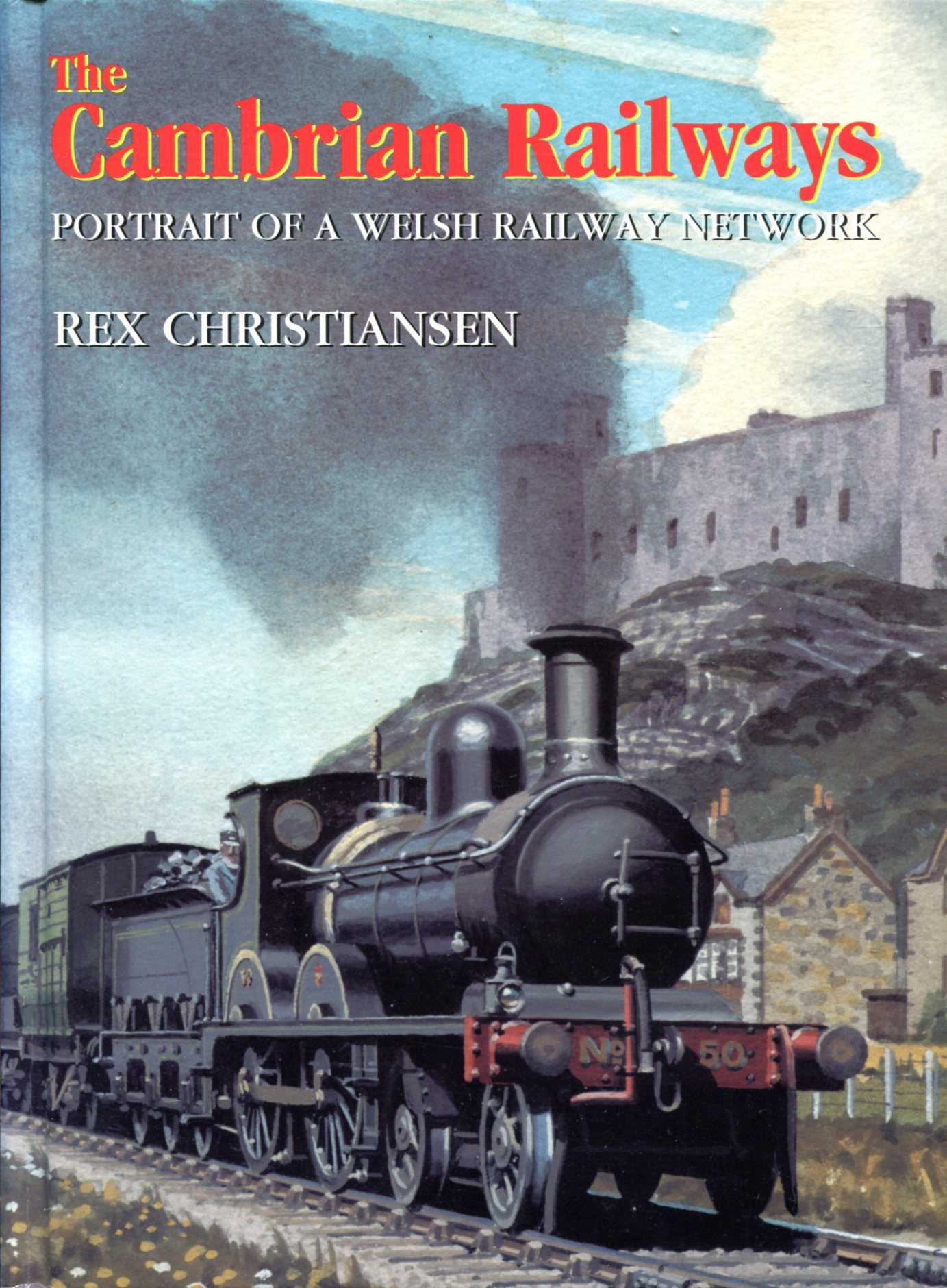 Image for The Cambrian Railways: Portrait of a Welsh Railway Network