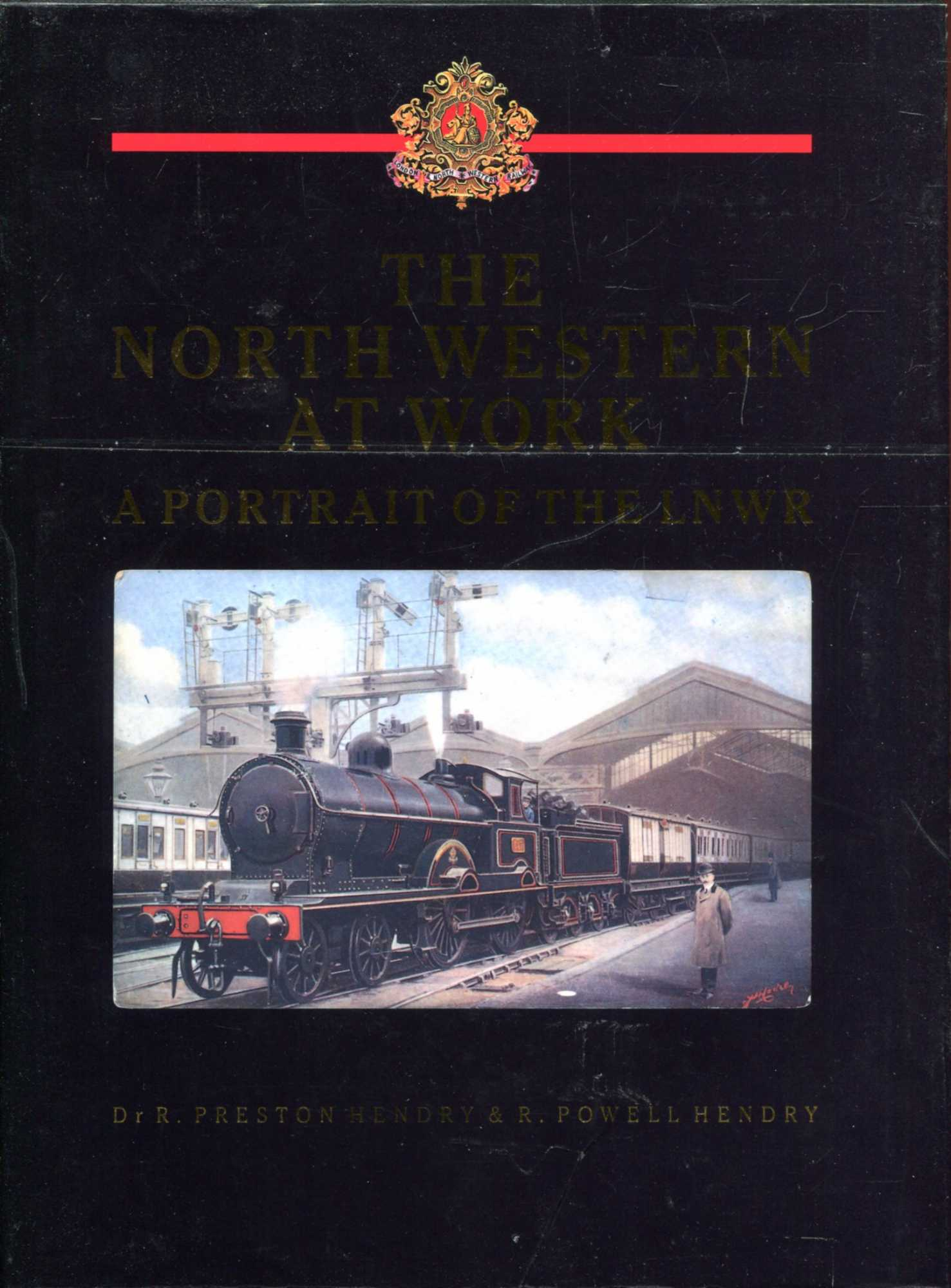 Image for The North Western at Work : Portrait of the London and North Western Railway (LNWR)