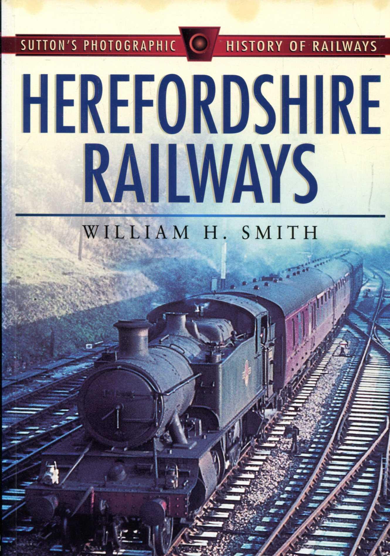 Image for Herefordshire Railways (Sutton's Photographic History of Railways)