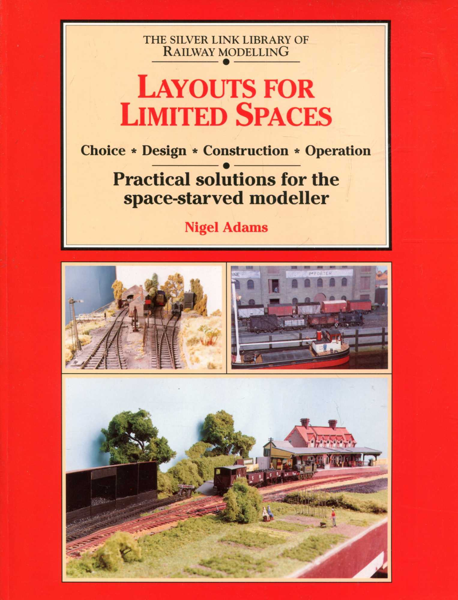 Image for Layouts for Limited Space : Choice, Design, Construction, Operation - Practical Solutions for the Space-Starved Modeller (Library of Railway Modelling)