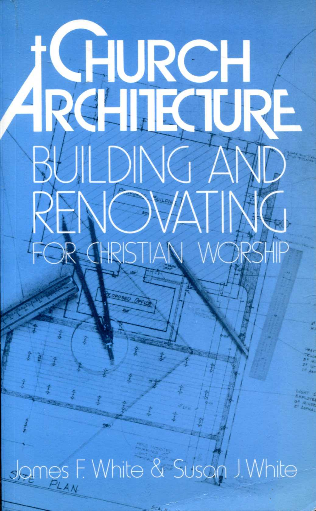 Image for Church Architecture: Building and Renovating for Christian Workshop