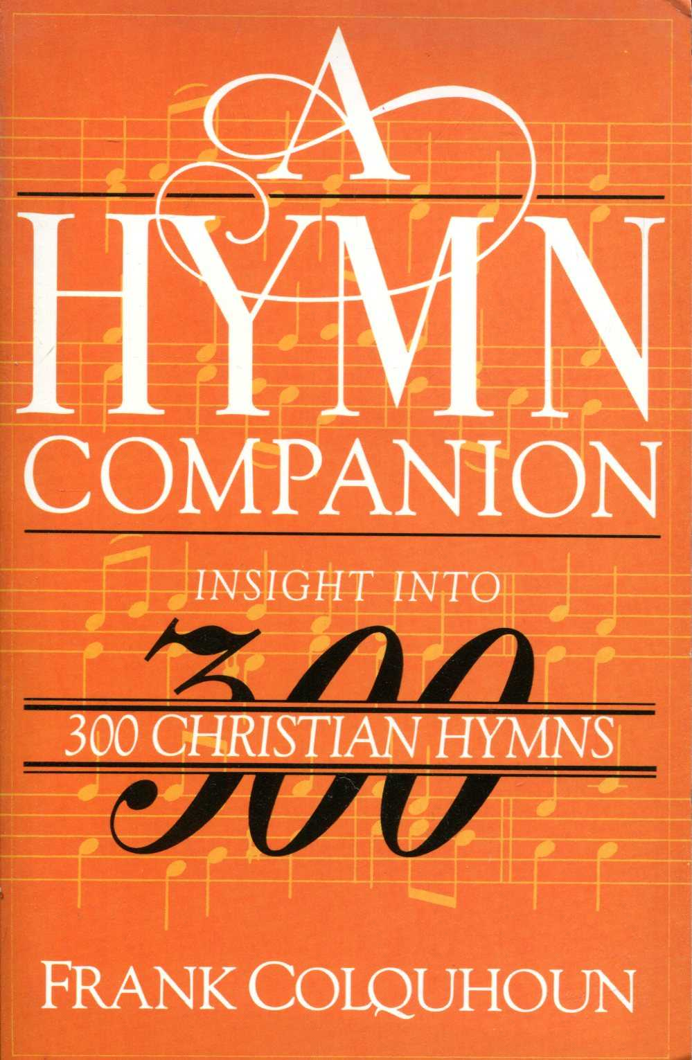 Image for A Hymn Companion : Insight into three hundred Christian hymns