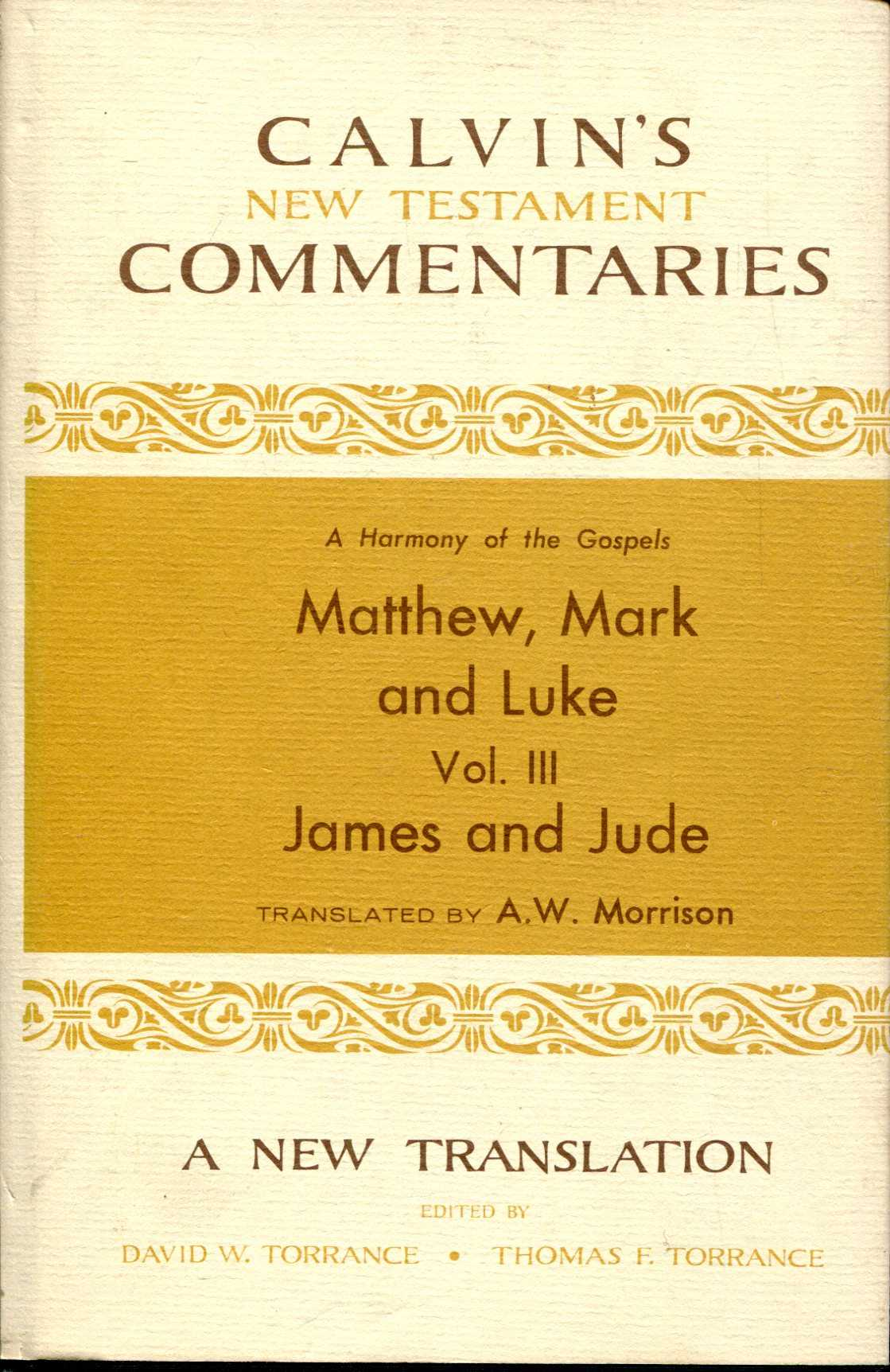 Image for A Harmony of the Gospels:  Matthew, Mark, and Luke volume III, James and Jude (Calvin's New Testament Commentaries)