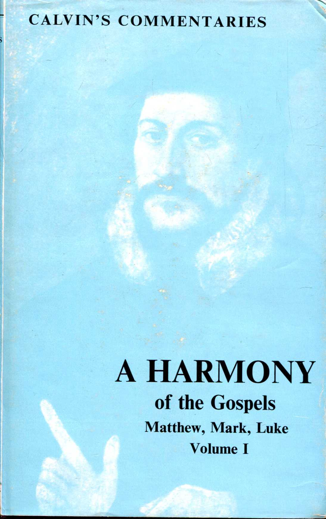 Image for A Harmony of the Gospels Matthew, Mark and Luke: volume I (Calvin's commentaries)