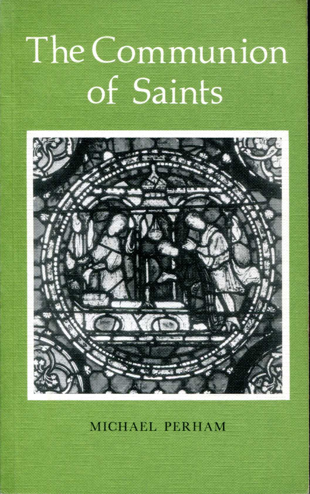 Image for Alcuin Club Collections No. 62 : The Communion of Saints: An examination of the place of the Christian dead in the belief, worship, and calendars of the Churchs
