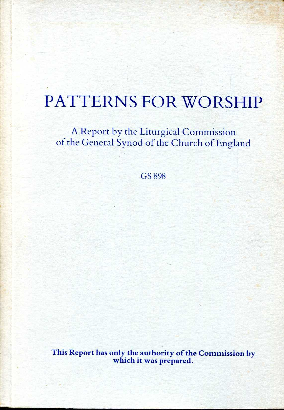 Image for Patterns for Worship : A Report by the Liturgical Commission of the General Synod of the Church of England