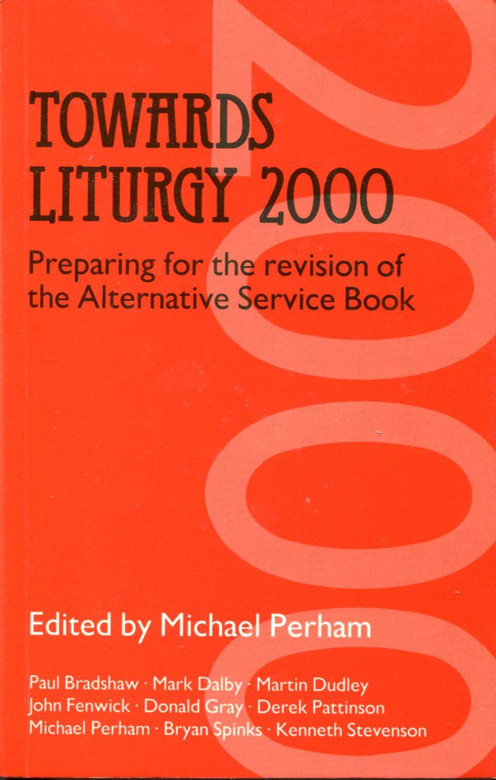 Image for Towards liturgy 2000: Preparing for the revision of the Alternative service book (Alcuin Club collections No. 69)