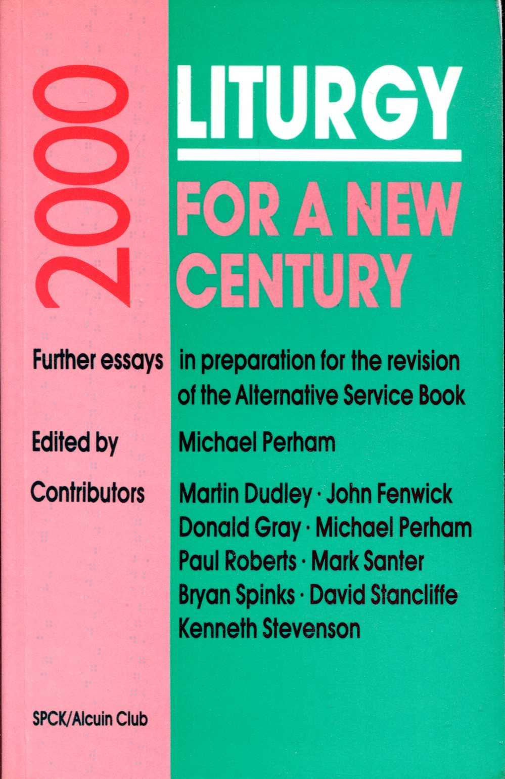 Image for Liturgy for a New Century : Further Essays in Preparation for the Revision of the Alternative Service Book (Alcuin Club Collections No.70)