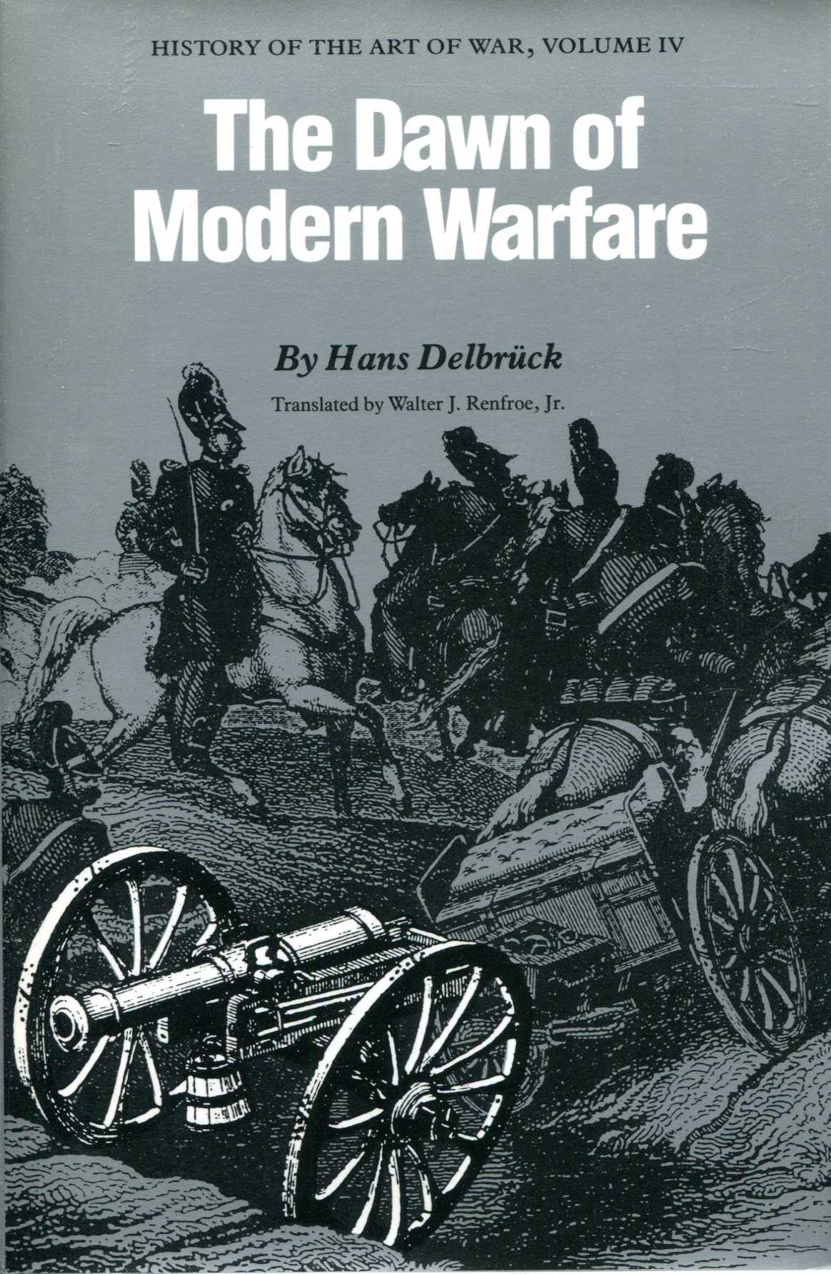 Image for The Dawn of Modern Warfare : History of the Art of War, Volume IV