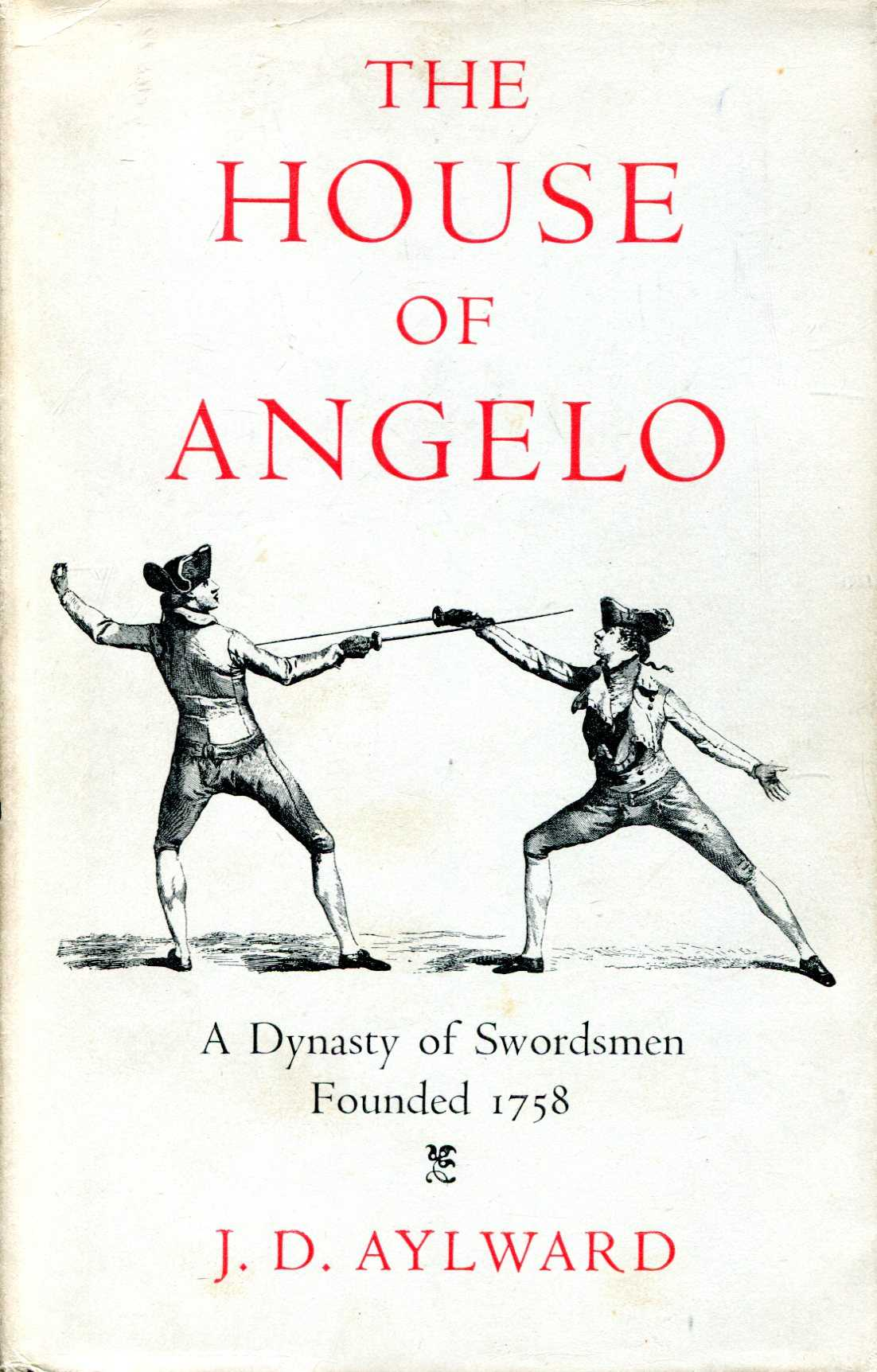 Image for The House of Angelo : A Dynasty of Swordsmen, founded 1758