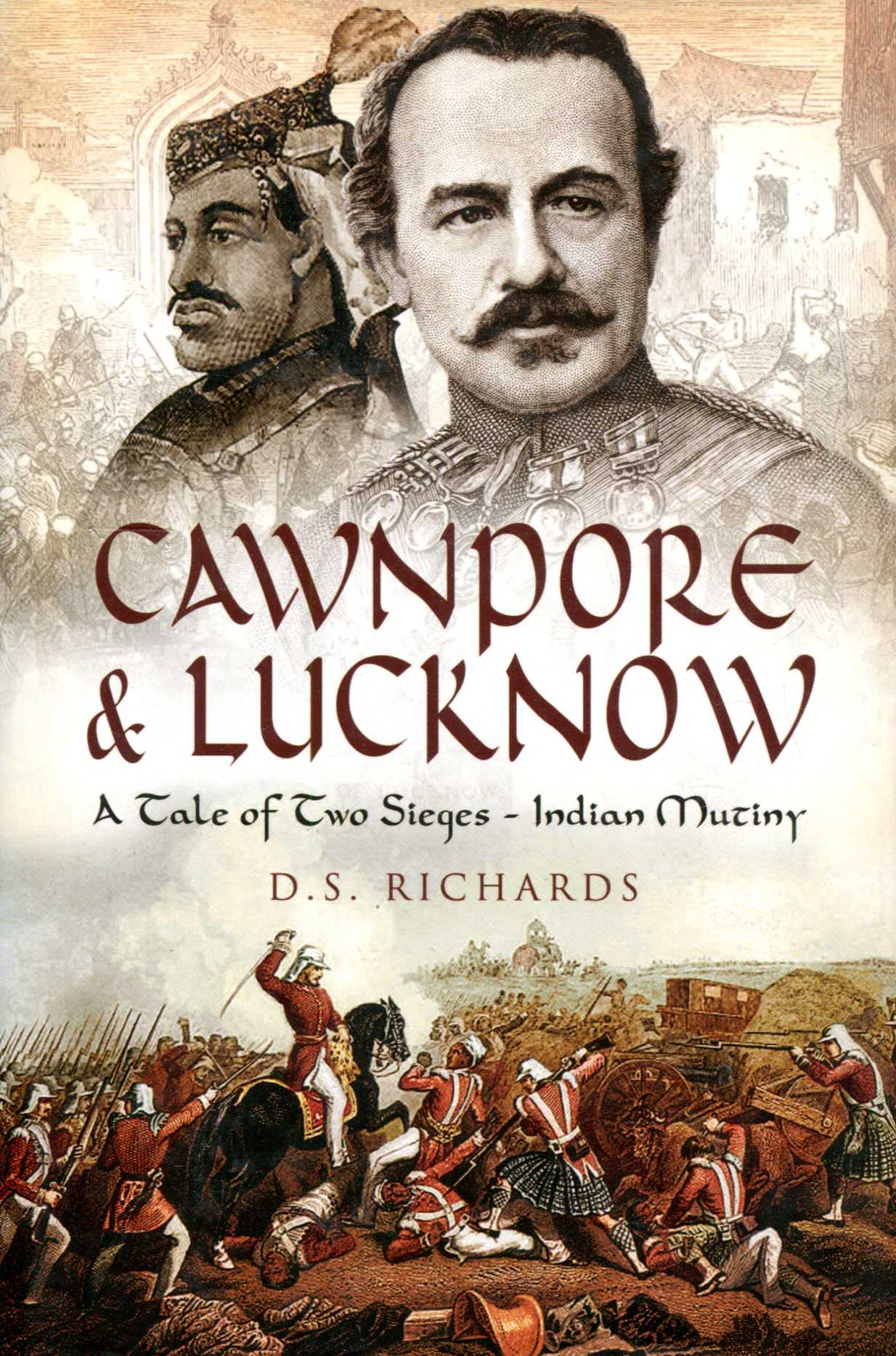 Image for Cawnpore and Lucknow: A Tale of Two Indian Mutiny Sieges
