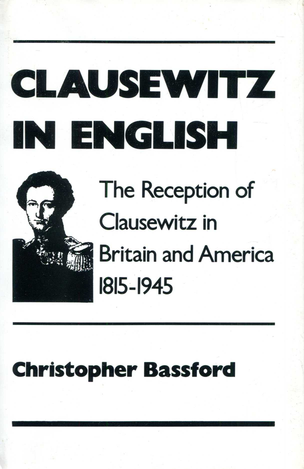 Image for Clausewitz in English: The Reception of Clausewitz in Britain and America, 1815-1945