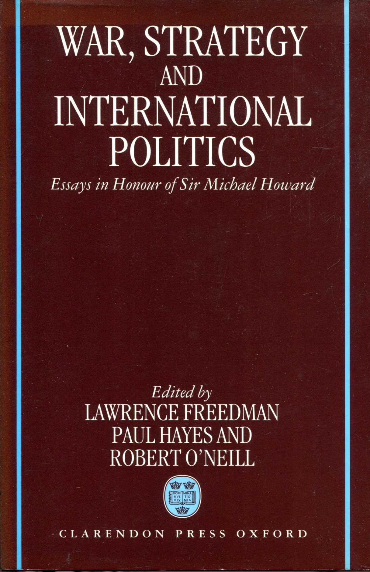 Image for War, Strategy, and International Politics : Essays in Honour of Sir Michael Howard