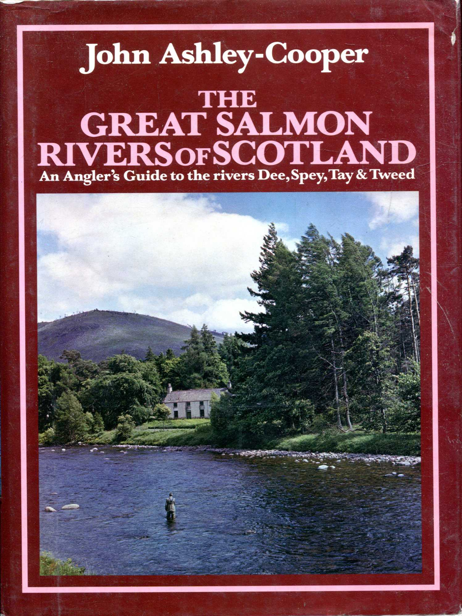 Image for The Great Salmon Rivers of Scotland : An Angler's Guide to the rivers Dee, Spey, Tay and Tweed