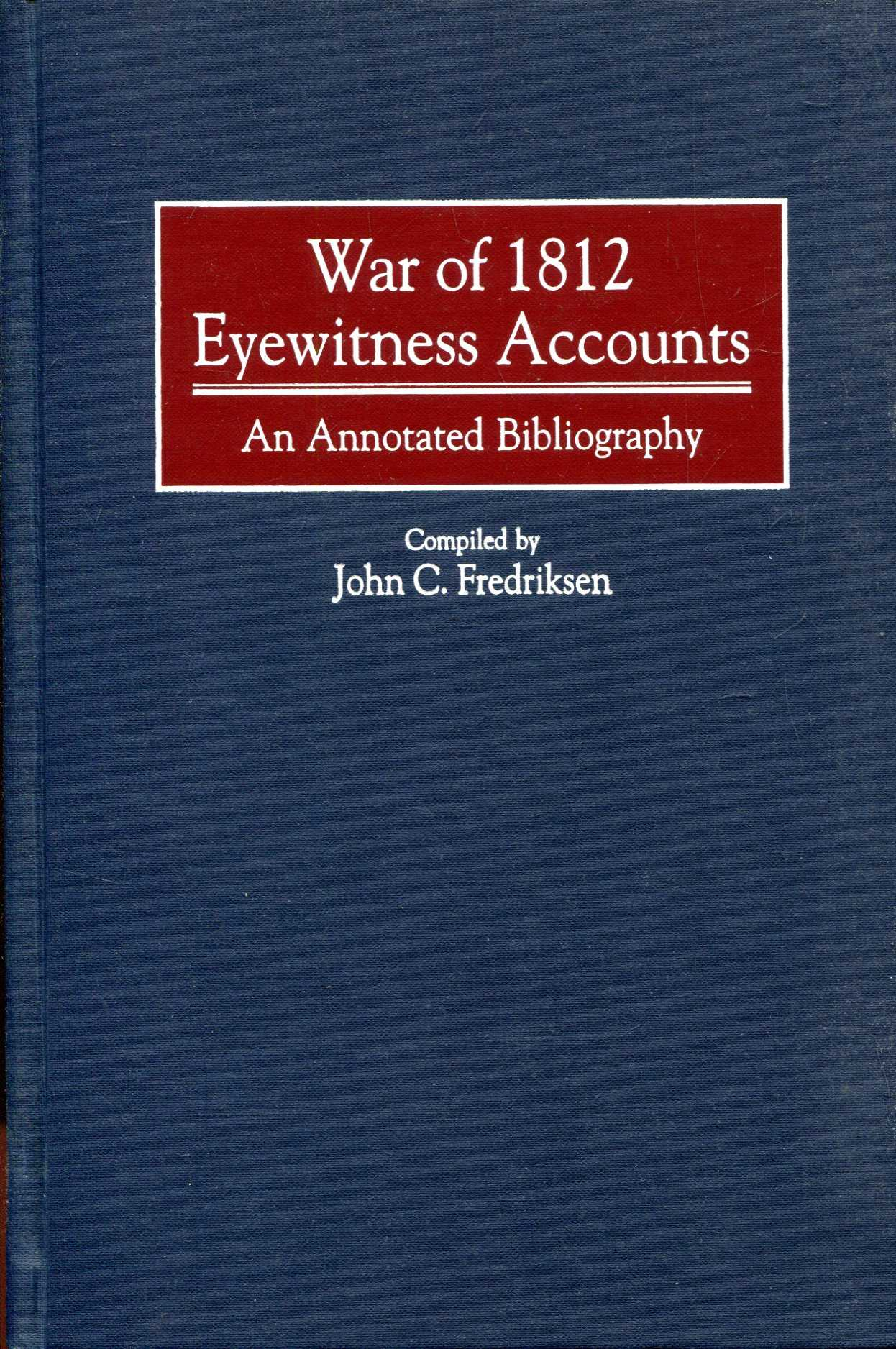 Image for The War of 1812 Eyewitness Accounts : An Annotated Bibliography