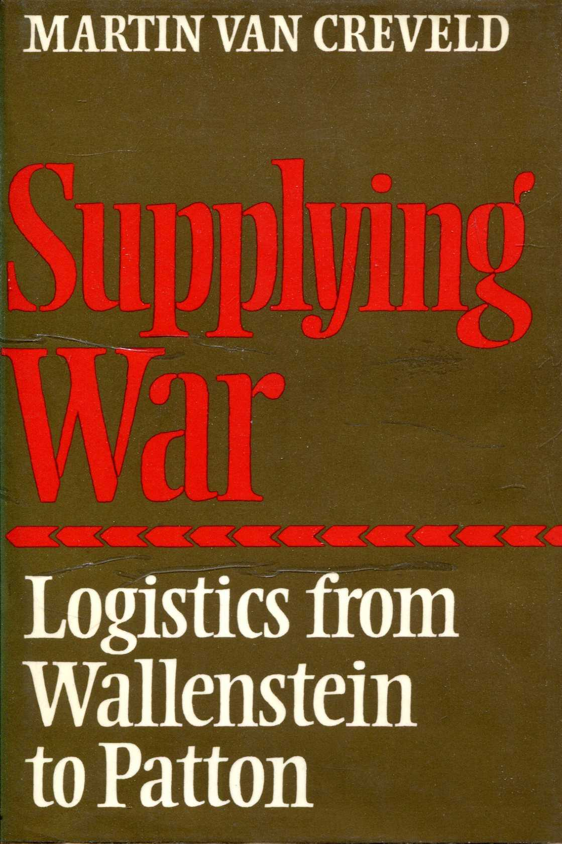 Image for Supplying War: Logistics from Wallenstein to Patton