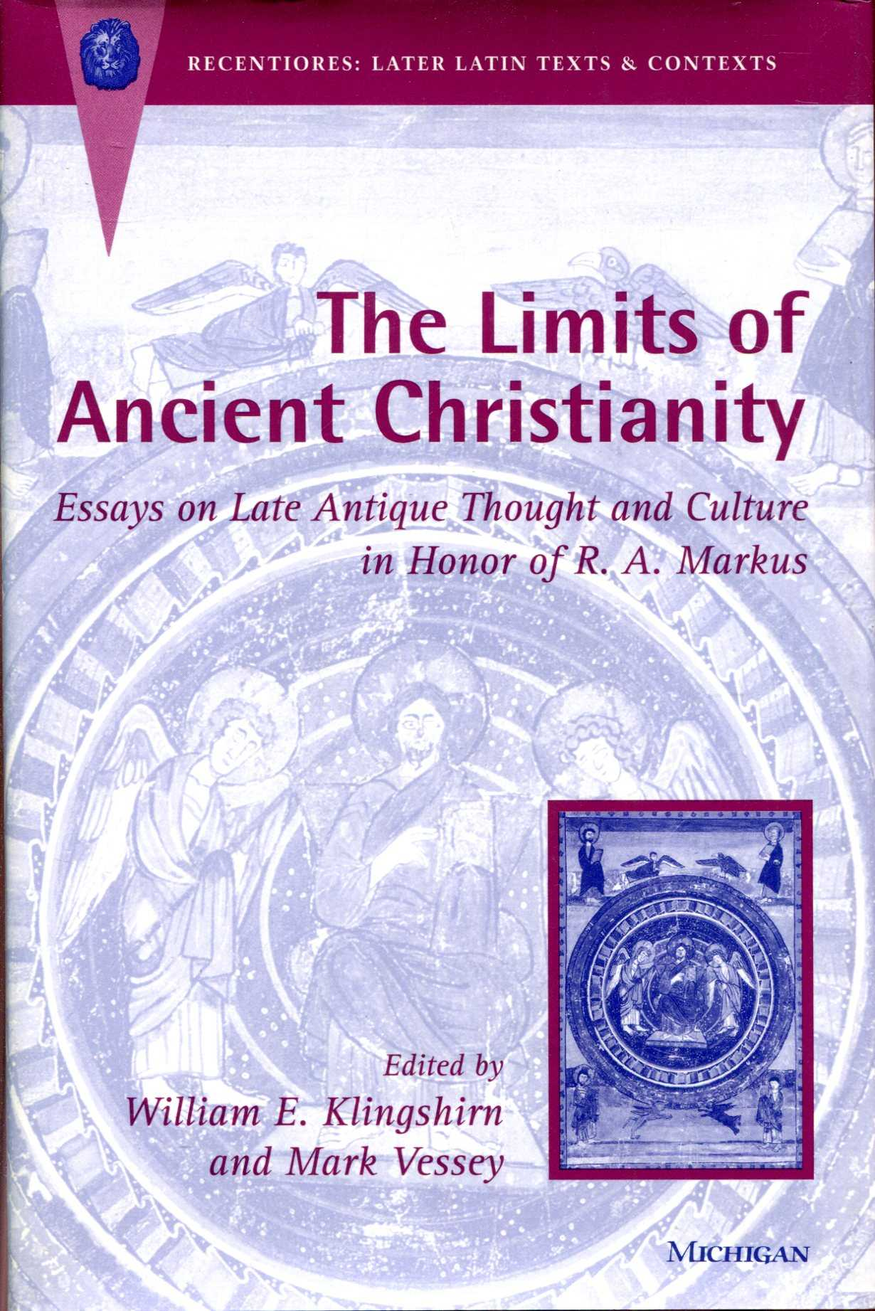 Image for The Limits of Ancient Christianity: Essays on Late Antique Thought and Culture in Honor of R. A. Markus