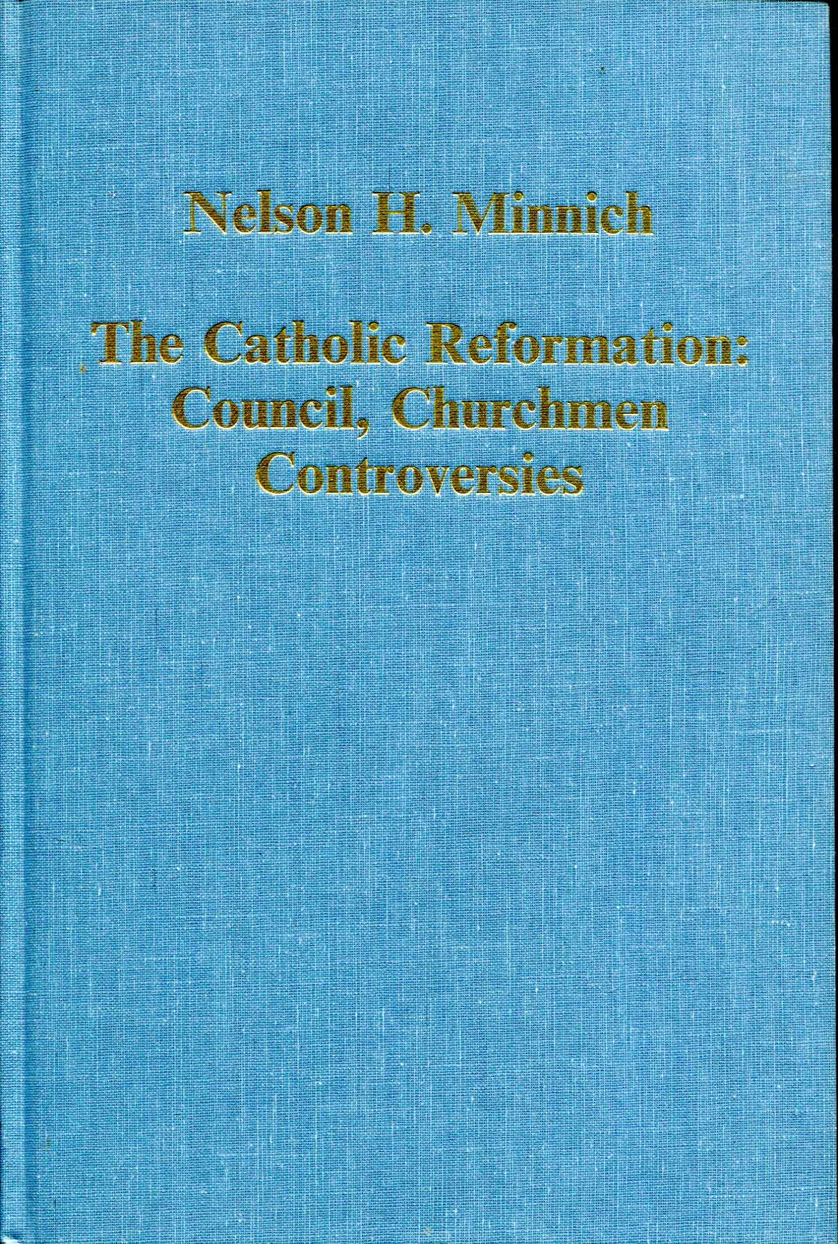 Image for The Catholic Reformation: Council, Churchmen, Controversies