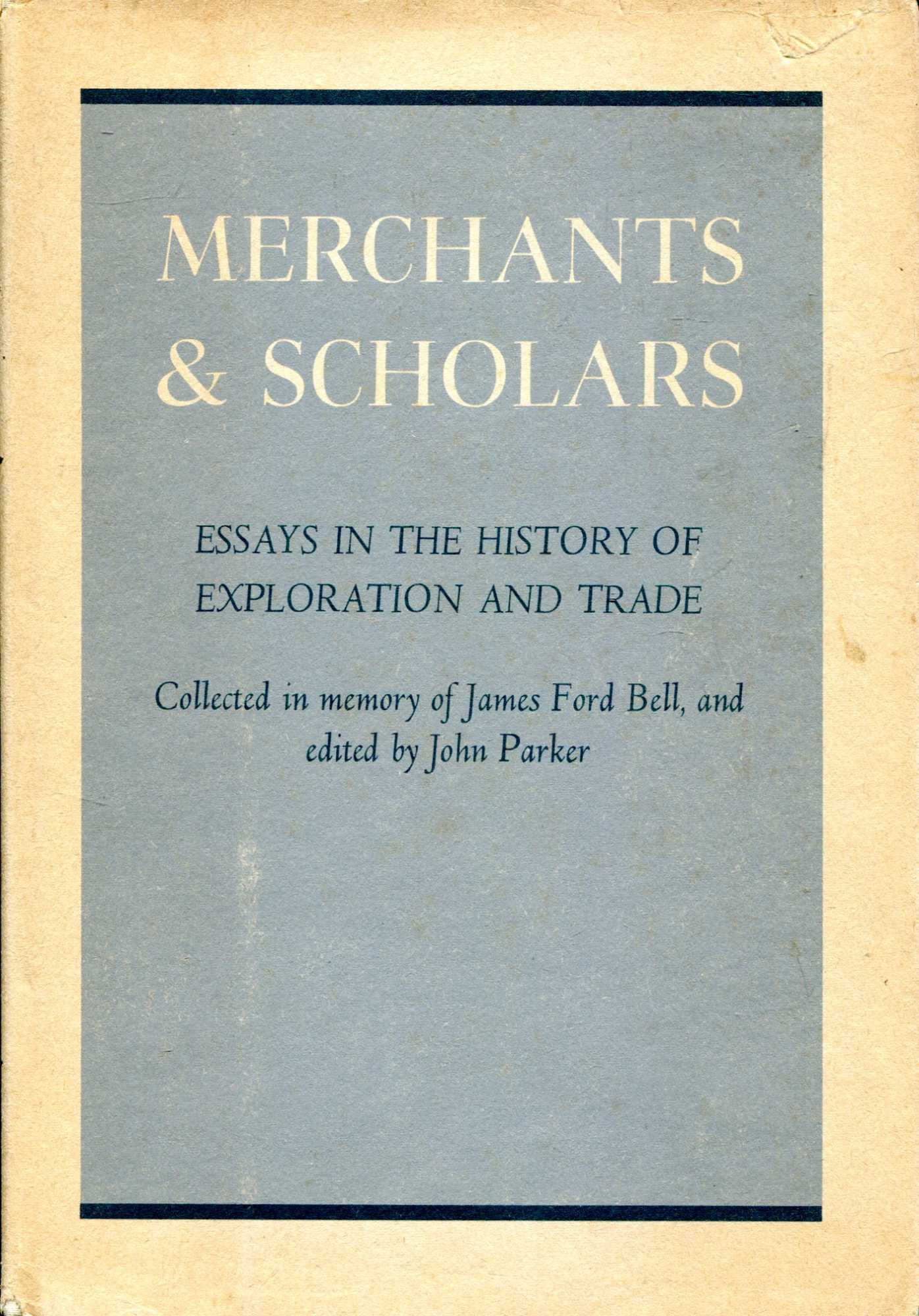 Image for Merchants & scholars, essays in the history of Exploration and Trade : collected in memory of James Ford Bell