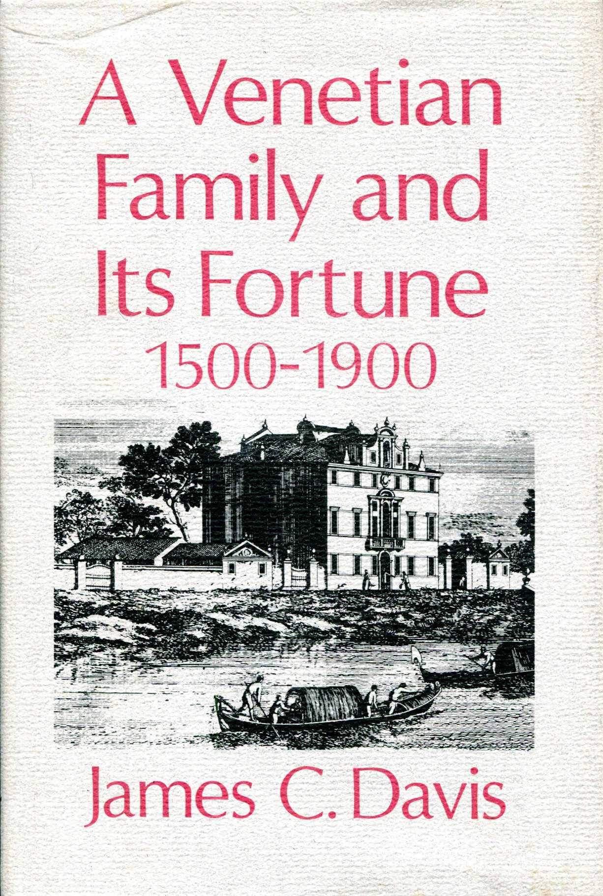 Image for A Venetian family and its fortune, 1500-1900 : The Dona and the conservation of their wealth