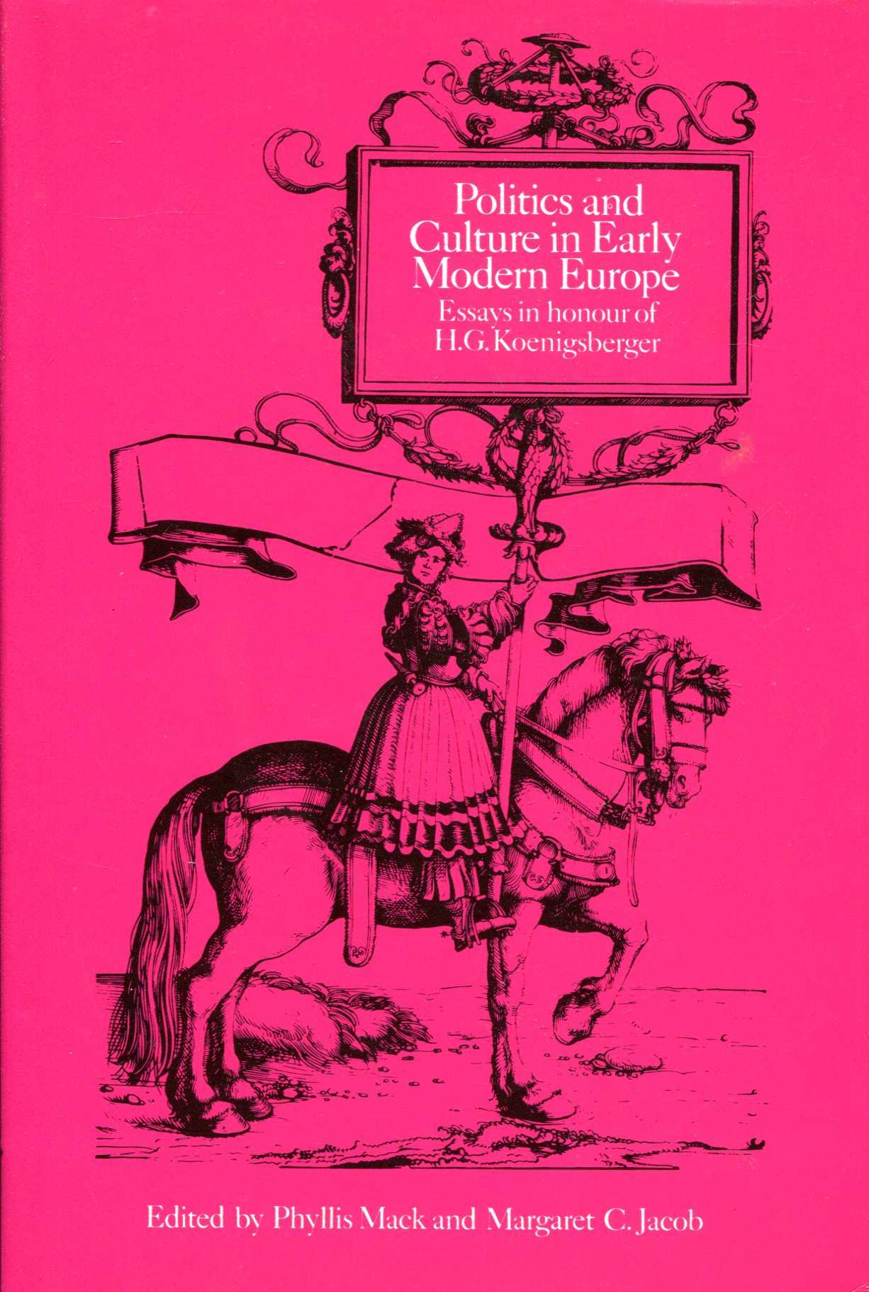 Image for Politics and Culture in Early Modern Europe: Essays in Honour of H. G. Koenigsberger