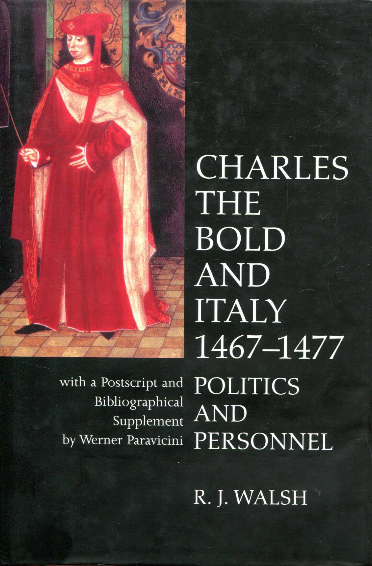 Image for Charles the Bold and Italy 1467-1477: Politics and Personnel