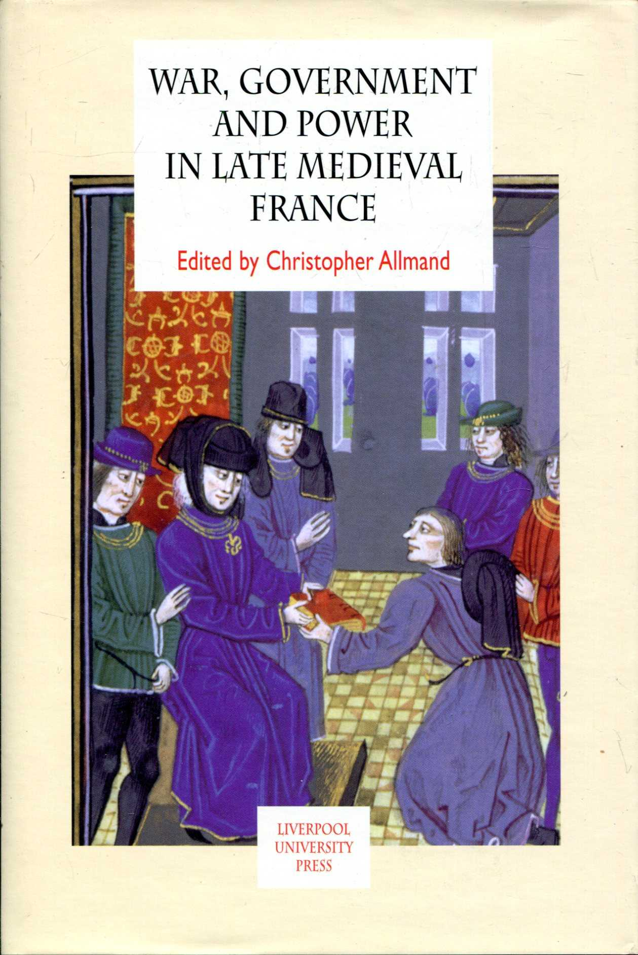 Image for War, Government and Power in Late Medieval France