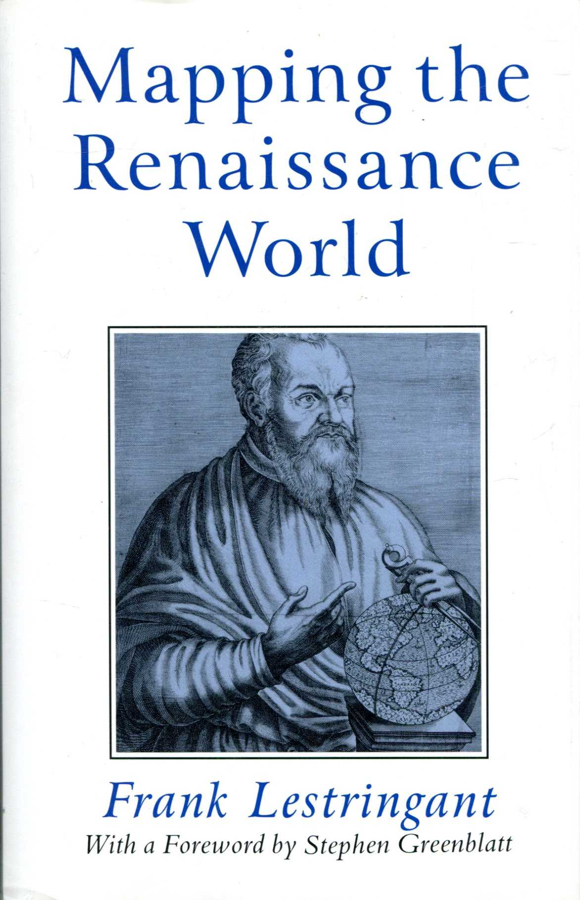 Image for The Mapping the Renaissance World : the Geographical Imagination in the Age of Discovery