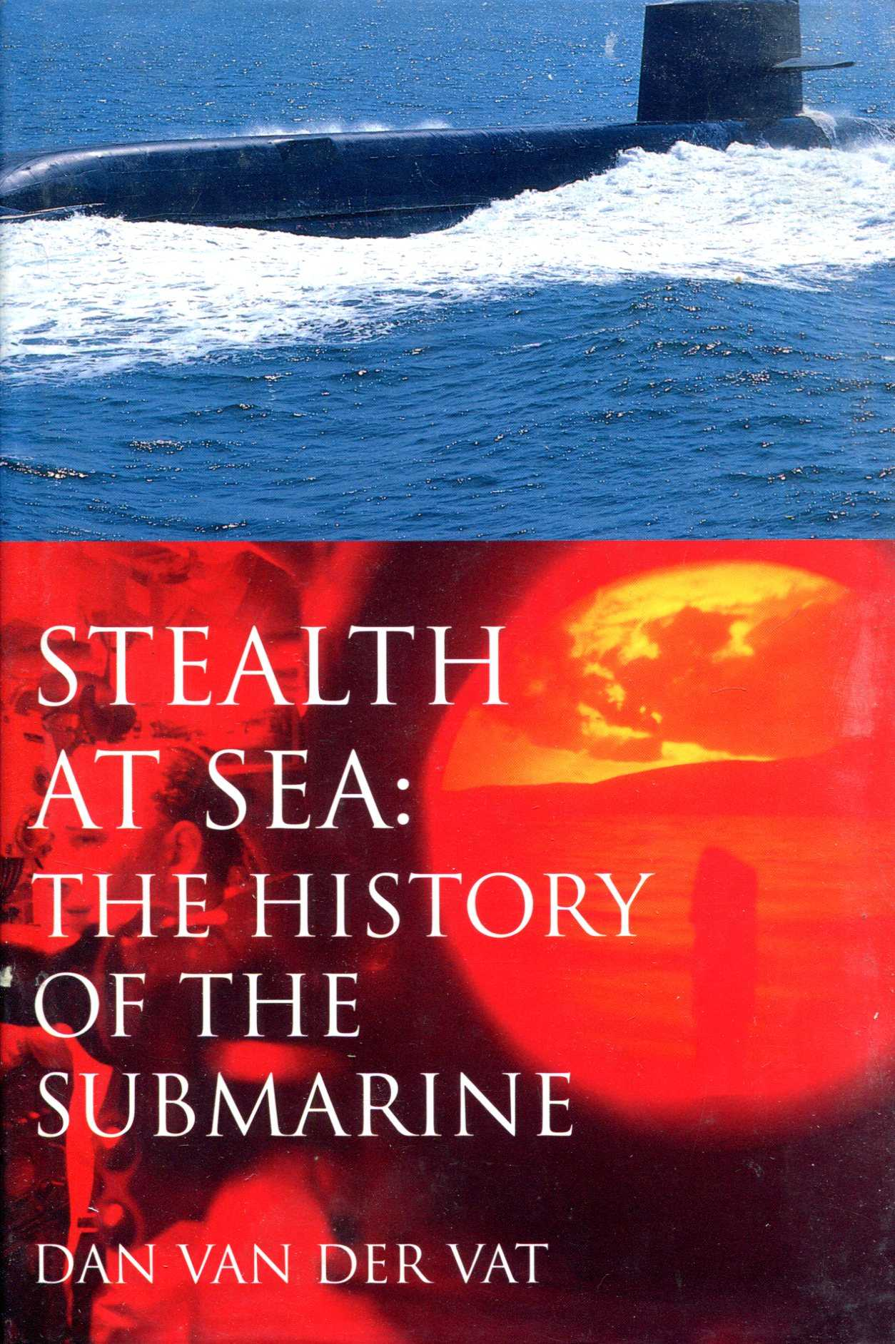 Image for Stealth At Sea: The History of the Submarine