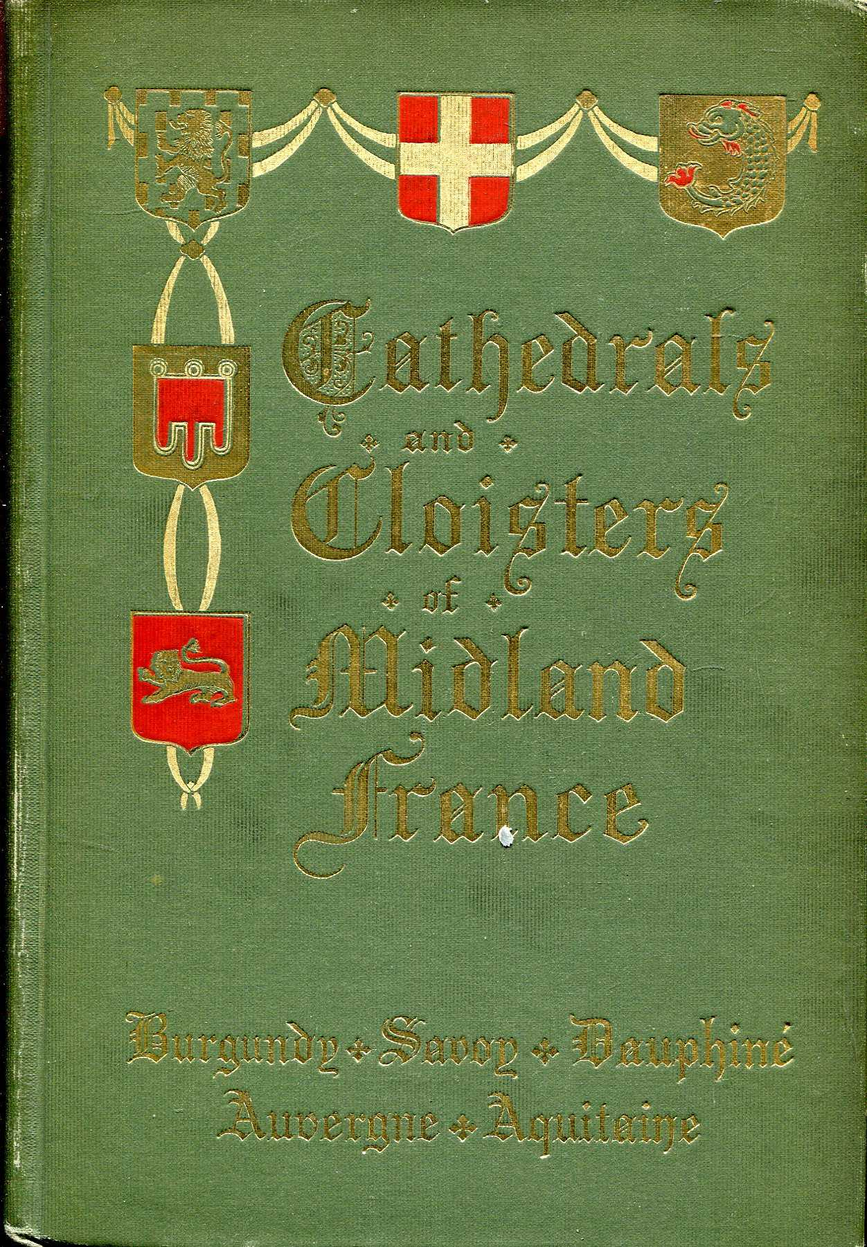 Image for Cathedrals and Cloisters of Midland France (two volumes complete)