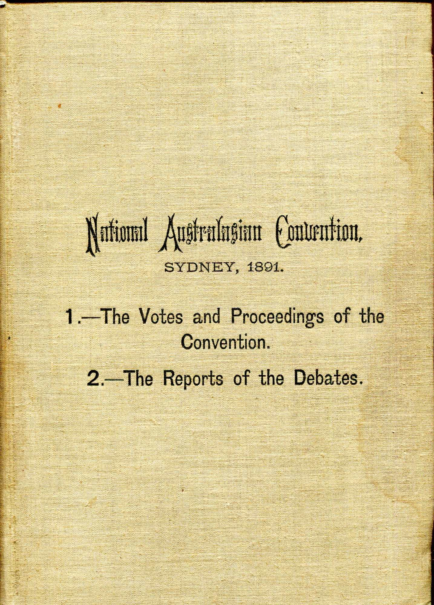 Image for Official Record of the Proceedings and Debates of the National Australasian Convention held in the Parliament House, Sydeney, March & April, 1891