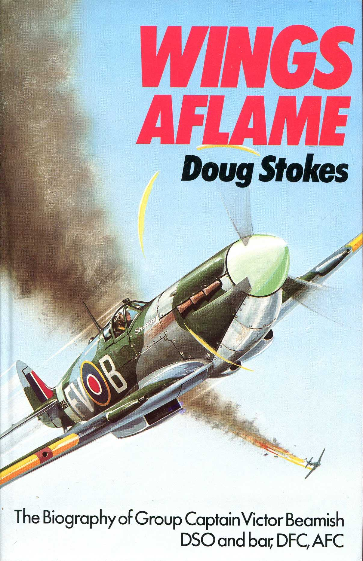 Image for Wings Aflame - The Biography of Group Captain Victor Beamish
