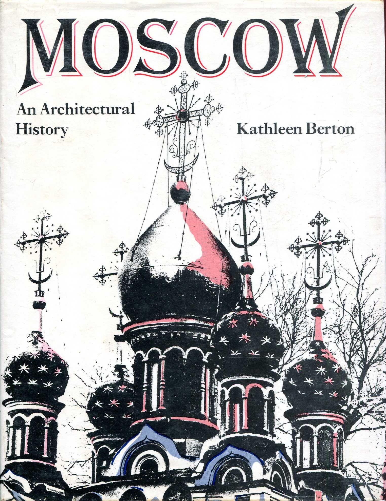 Image for Moscow : An Architectural History