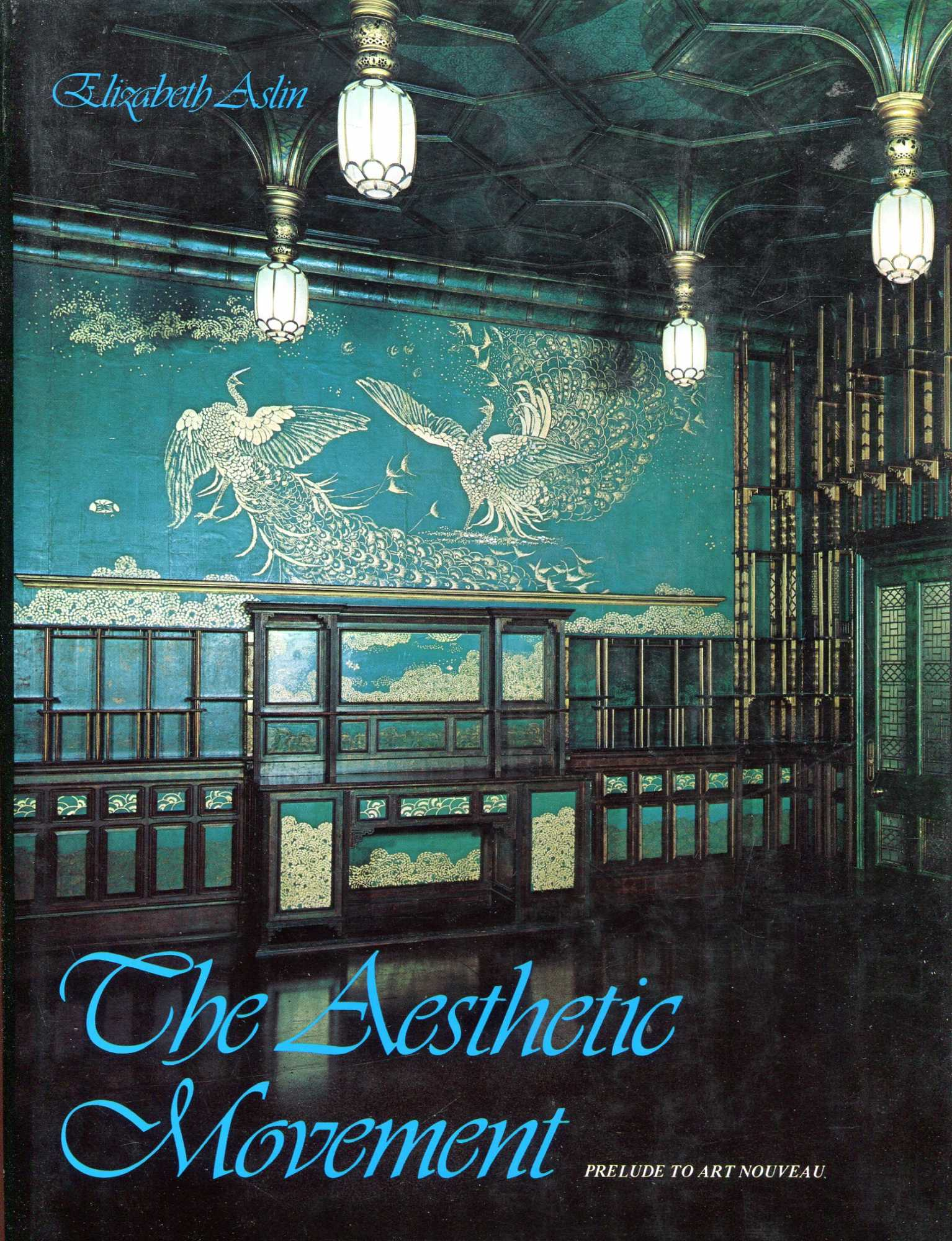 Image for The Aesthetic Movement, Prelude to Art Nouveau
