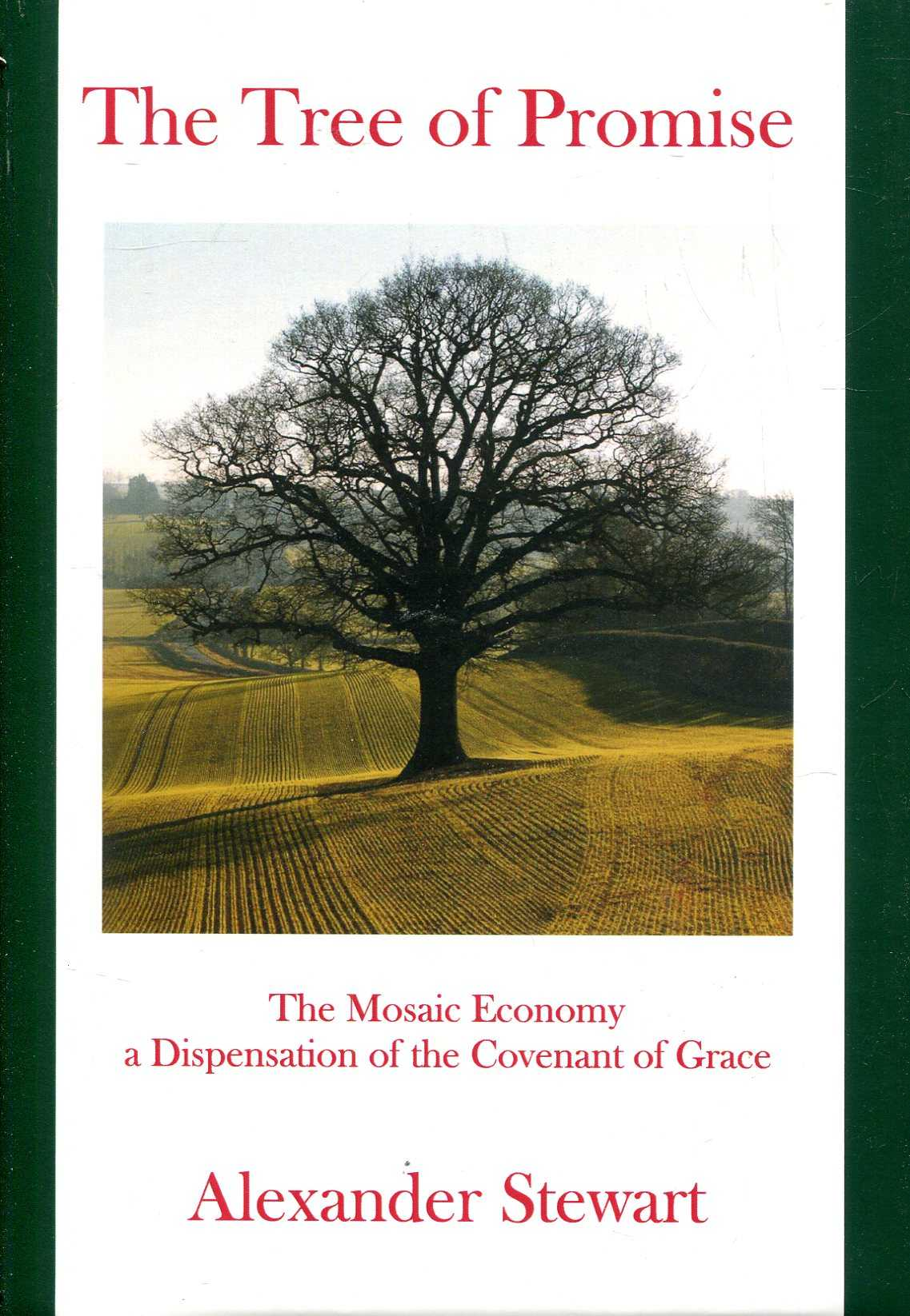 Image for The Tree of Promise: The Mosaic Economy a Dispensation of the Covenant of Grace