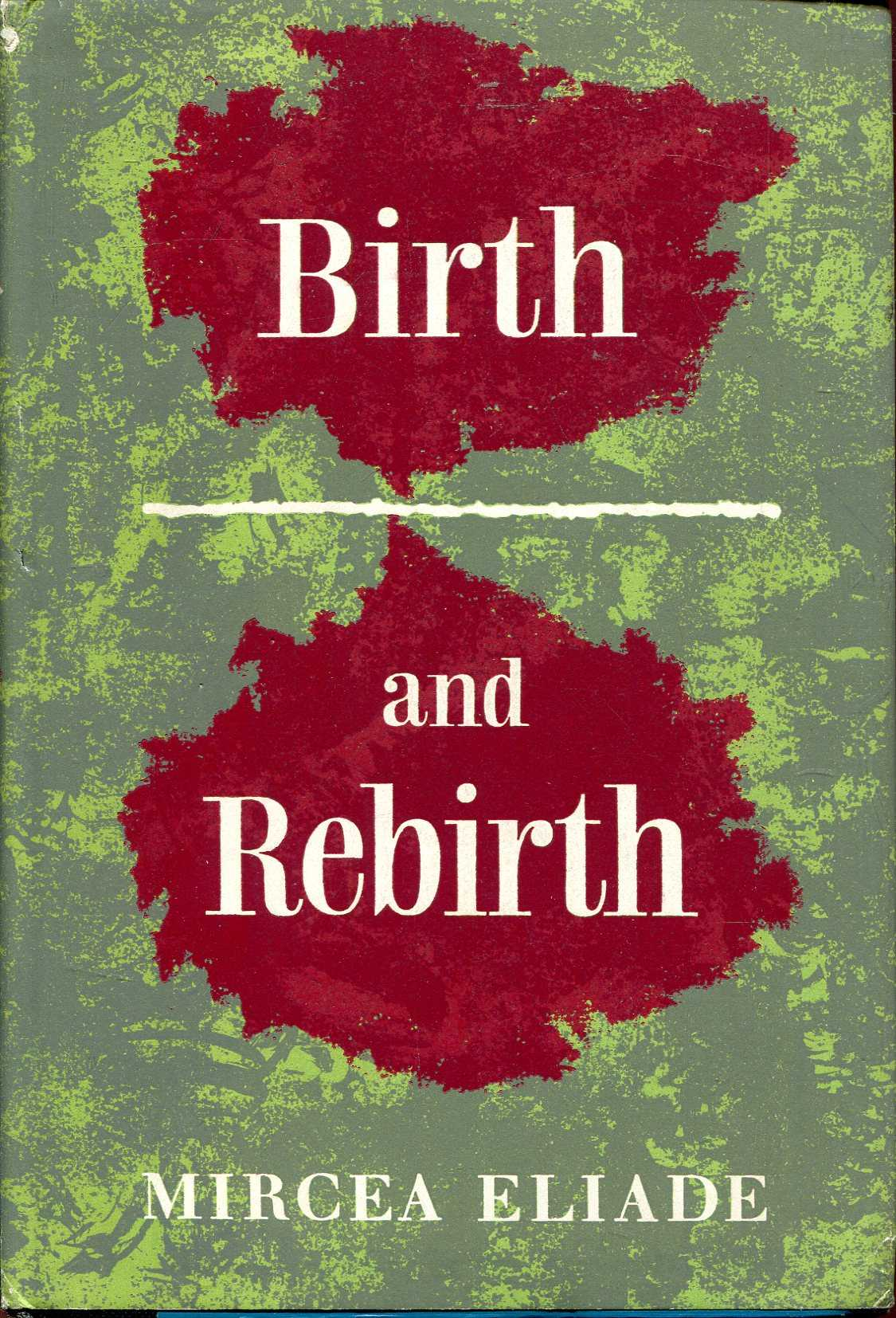 Image for Birth and Rebirth: The Religious Meanings of Initiation in Human Culture